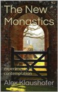 A gate and archway revealing a vista of tree, garden and house that is the cover of The New Monastics by Alex Klaushofer