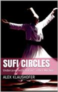 A whirling dervish in white and the cover of Sufi Circles by Alex Klaushofer